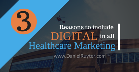3 Reasons to Include Digital in Healthcare Marketing