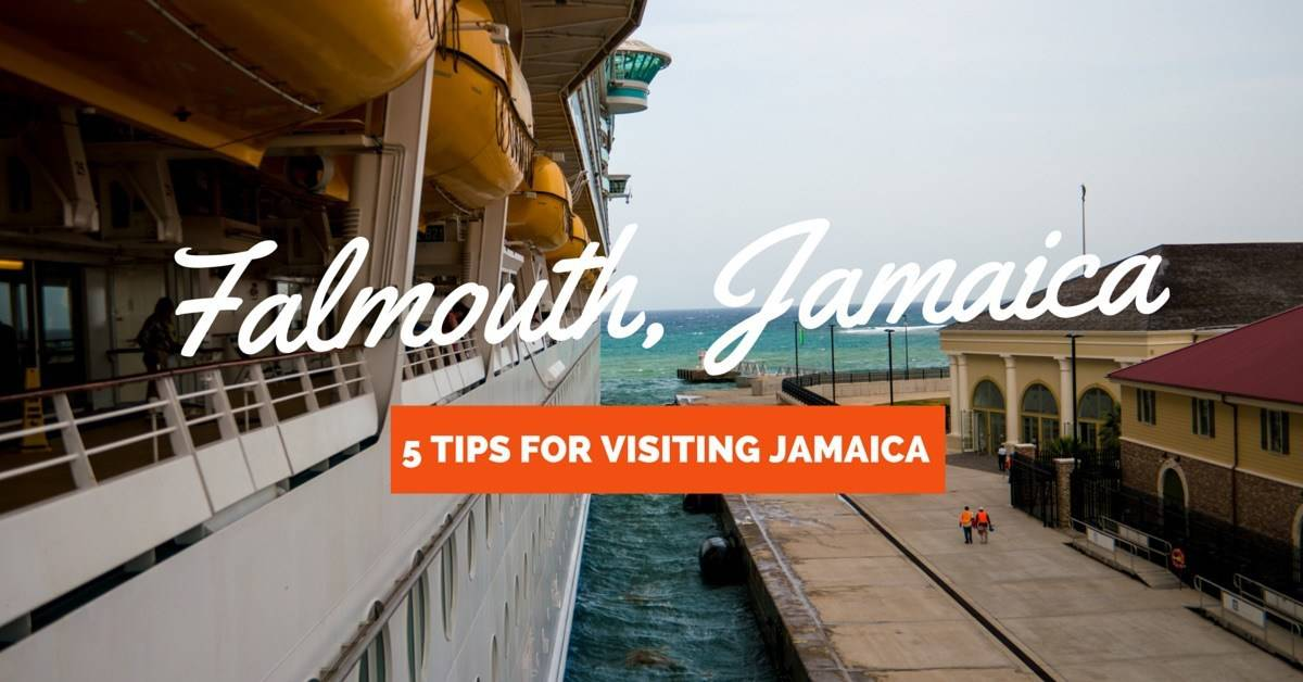 5 Important Tips You Must Know Before Traveling To Falmouth Jamaica