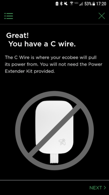 You have a C wire - Ecobee Mobile App Install Steps - Ecobee4 Review