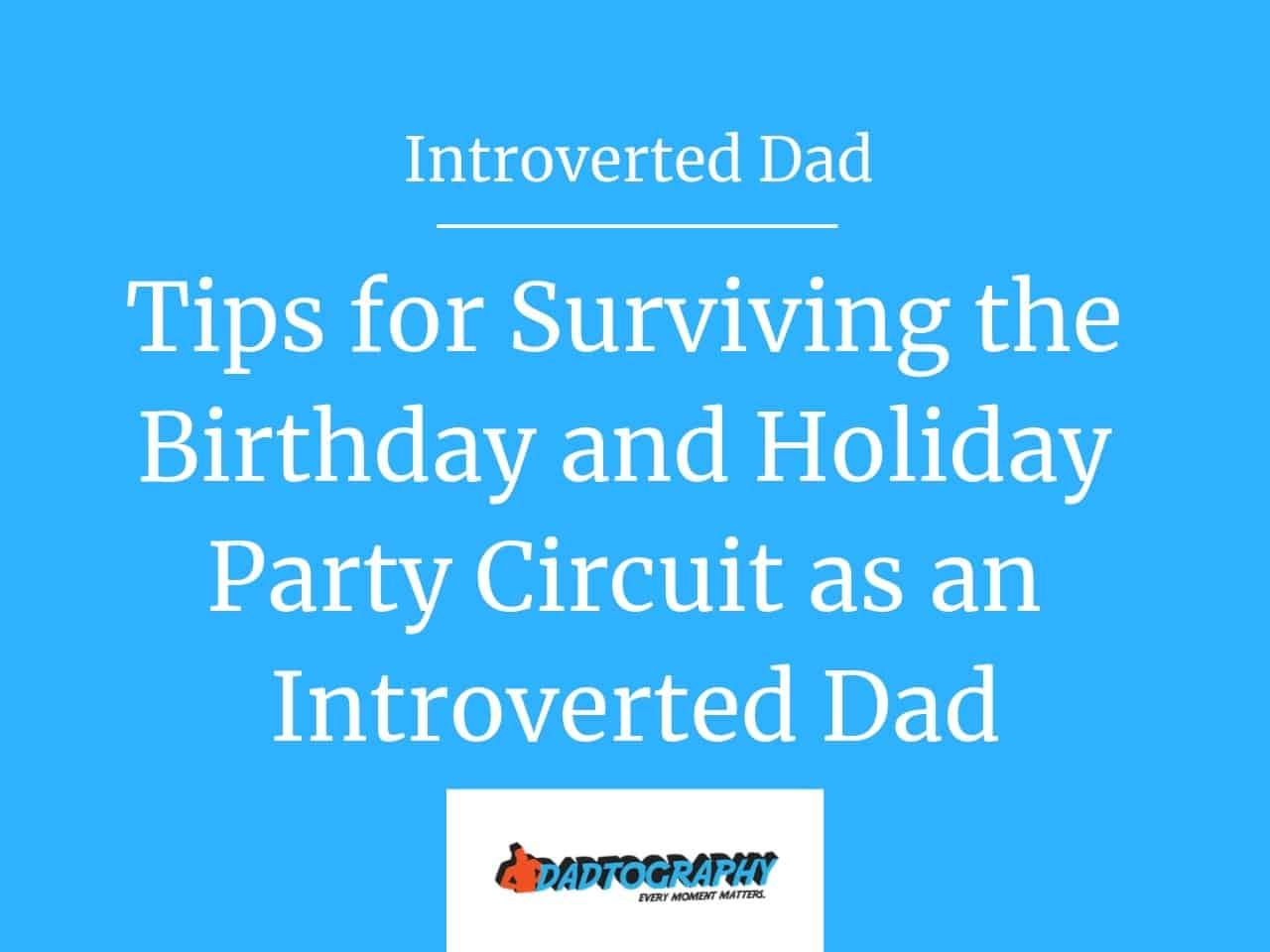 How to survive parties as an introverted dad